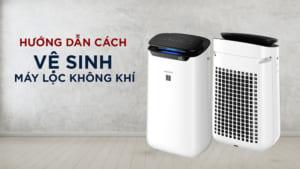 Cách vệ sinh máy lọc không khí