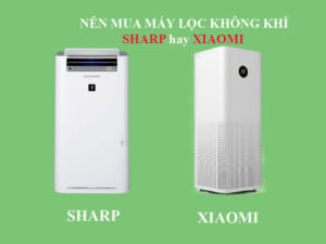 So sánh máy lọc không khí Sharp và Xiaomi